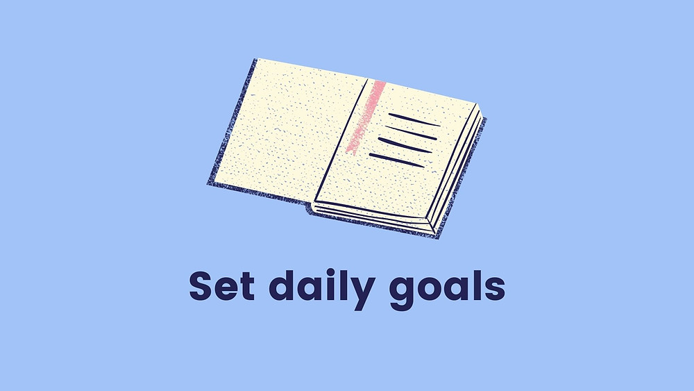 How to set daily goals for studying