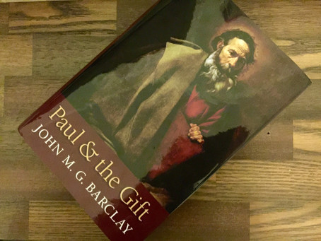 """John Barclay's """"Paul and the Gift"""", Pt. 3"""