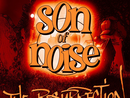 Son of Noise, The Resurrection