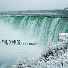 Ginger Slim on Mr Slipz, December Chills