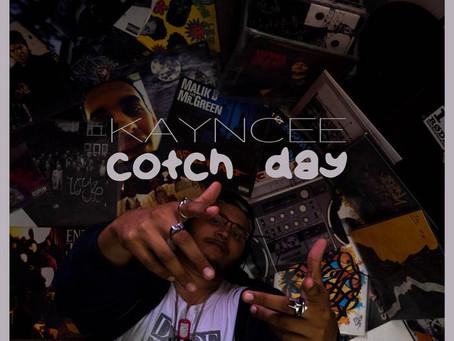 New Single Kayncee - Cotch Day