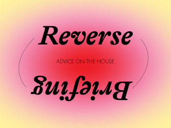 Advice on the House: Mastering the Reverse Brief