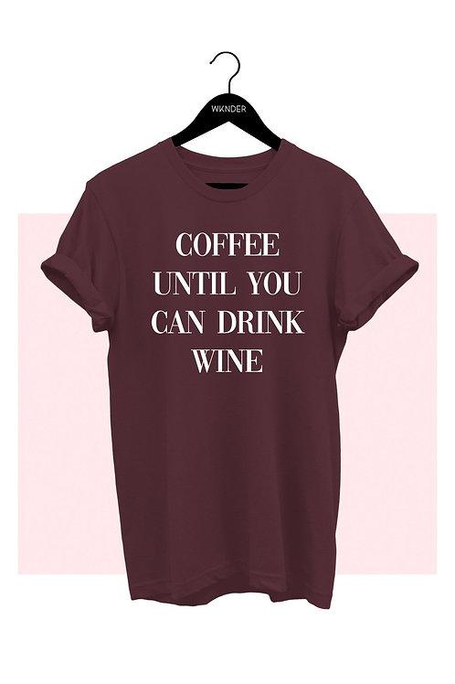 Coffee Until Wine Graphic Tee