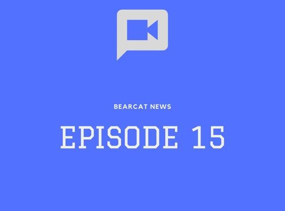 Bearcat News, Episode 15