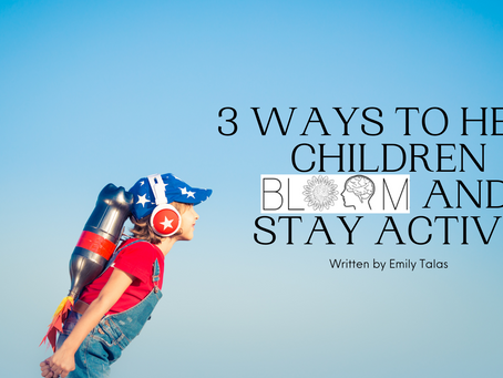 3 Ways to Help Children BLOOM During the COVID-19 Pandemic: Staying Active