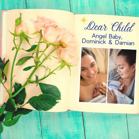 Dear Child: Angel Baby, Dominick & Damian