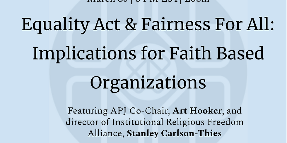 Equality Act & Fairness For All: Implications for Faith Based Organizations