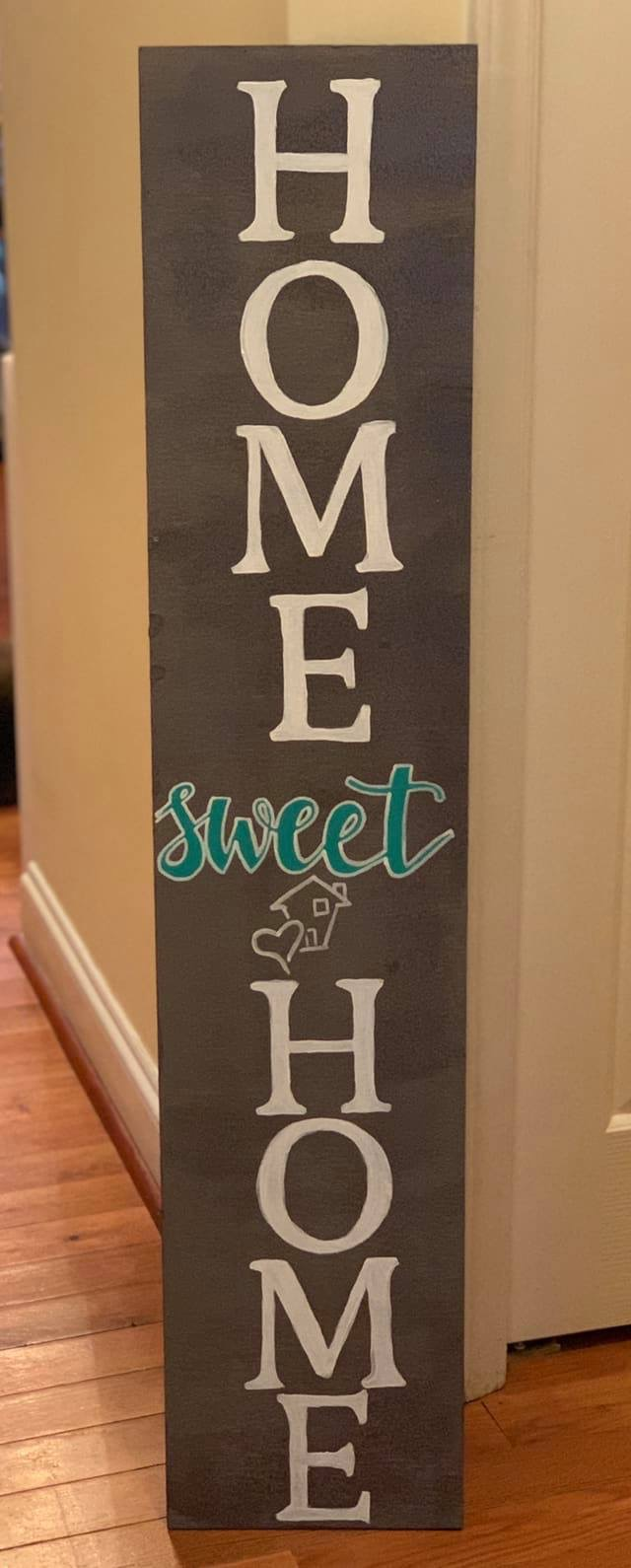 Home Sweet Home | Vertical Sign | 16'x4'