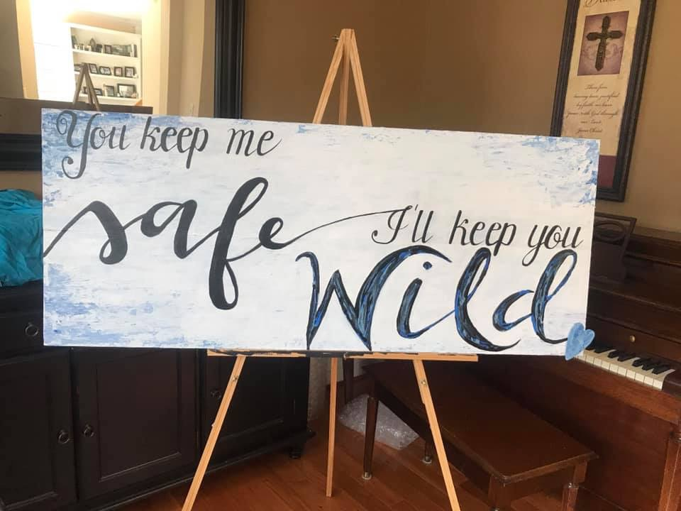 You Keep Me Safe | I'll Keep you Wild | 2'x4' Wooden Sign