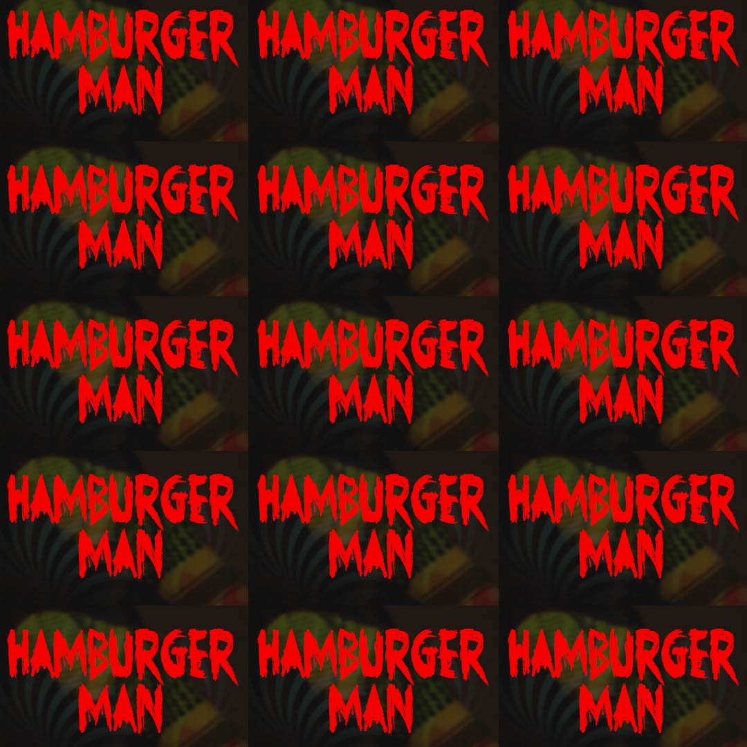 Hamburger Man - Music Video
