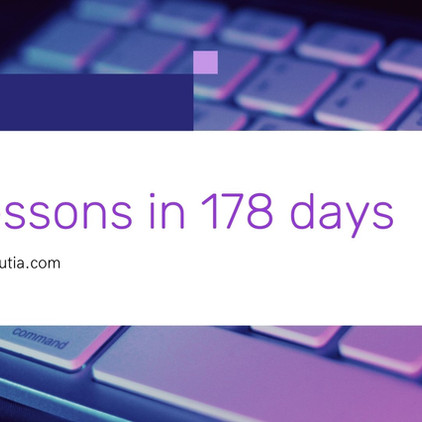178 days & 5 lessons
