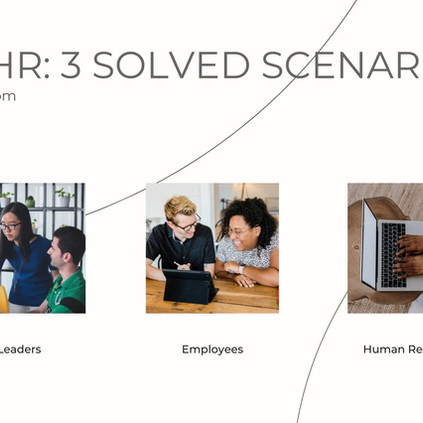 D365 HR: 3 solved scenarios
