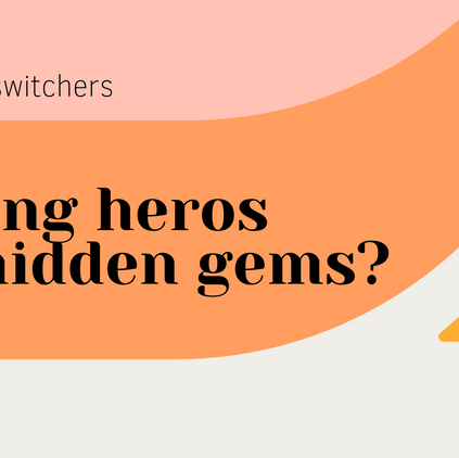 Career switchers... Rising heroes or hidden gems?