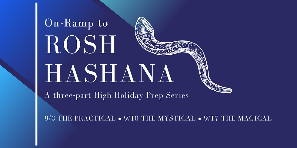 On-Ramp to Rosh Hashanah: A High-Holiday Prep Course