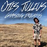 Otis Julius: Chasing Dreams