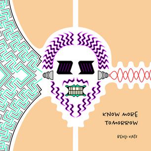 Benji Katz - Know More Tomorrow