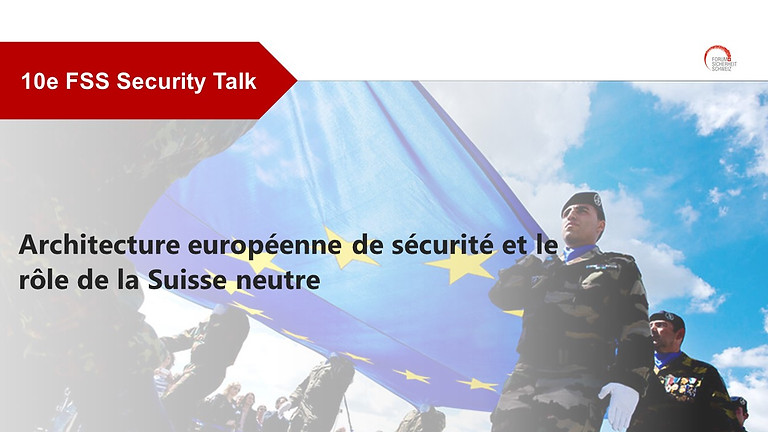 Architecture européenne de sécurité et le rôle de la Suisse neutre