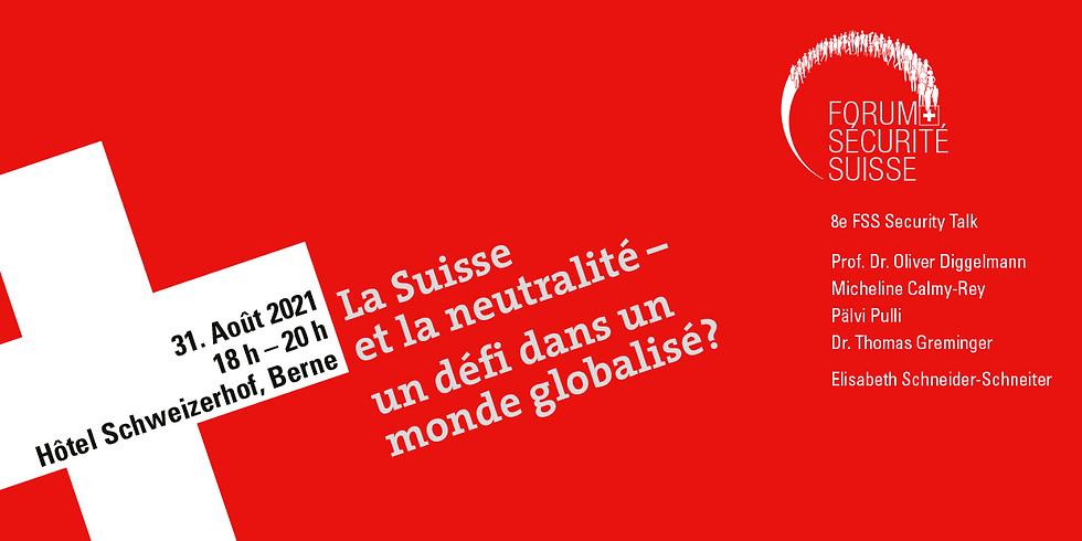 La Suisse et la neutralité - un défi dans un monde globalisé?