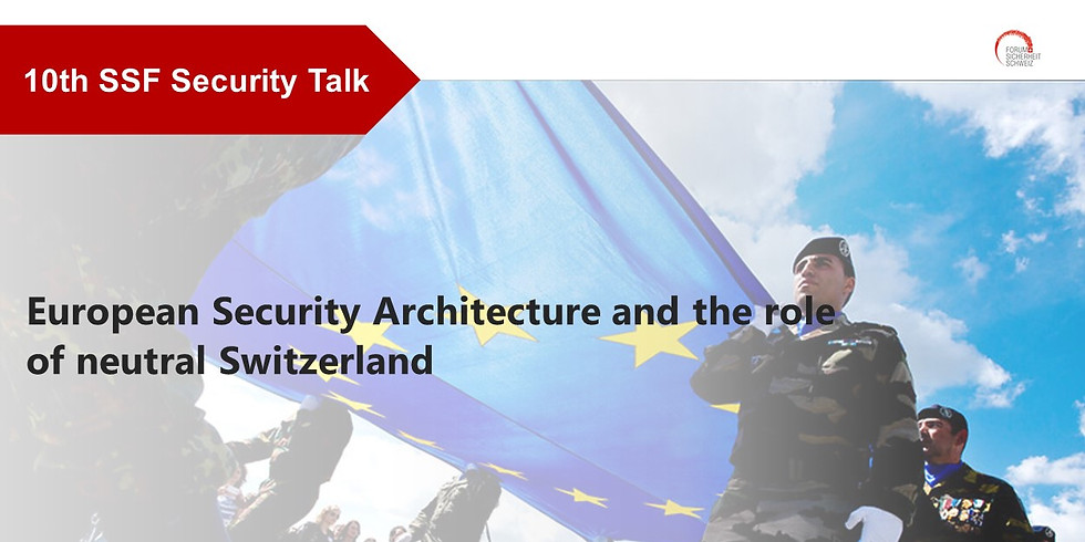 European Security Architecture and the role of neutral Switzerland