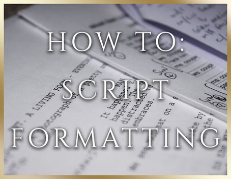 How to: Script Writing - A Guide to Formatting Scripts #1