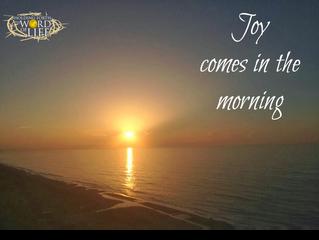 Joy Comes After Sorrow