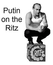 putin on the ritz.jpg