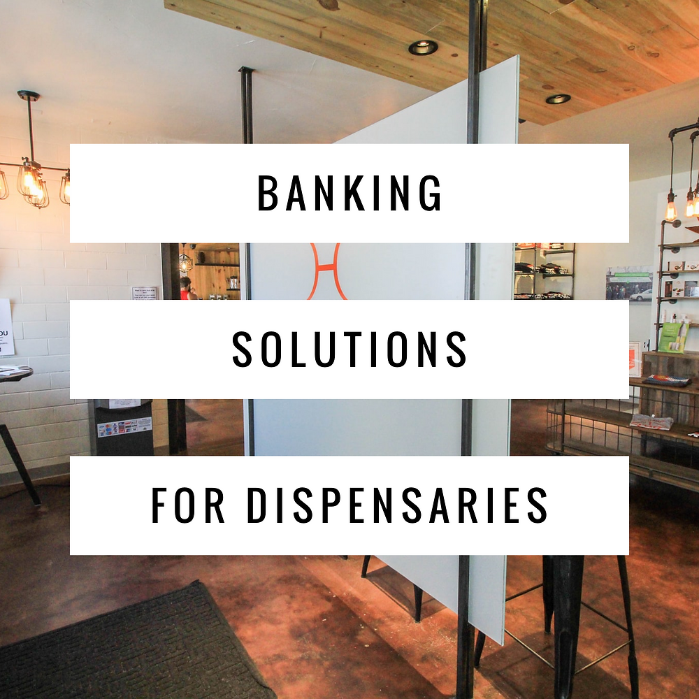 Banking solutions for dispensaries