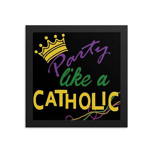 Party Like a Catholic Framed Art