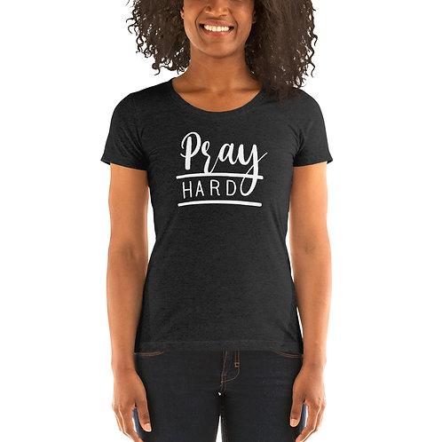 Pray Hard Ladies' short sleeve t-shirt