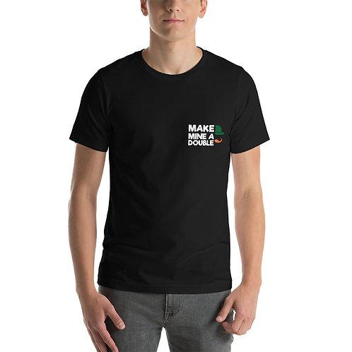 St. Patty's Make Mine a Double Short-Sleeve Unisex T-Shirt
