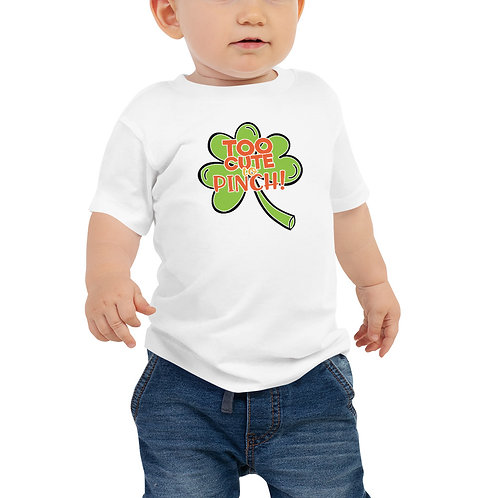 St. Patty's Too Cute to Pinch Baby Jersey Short Sleeve Tee