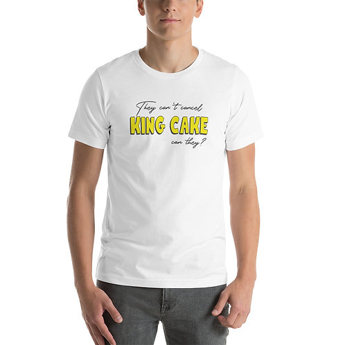The can't cancel King Cake, can they?  Short-Sleeve Unisex T-Shirt