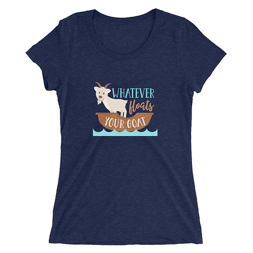 Ladies' Whatever Floats Your Goat short sleeve t-shirt