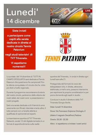 Il 14 dicembre vi aspettiamo negli studi di TV7 Triveneta. Protagonisti siamo noi del Tennis Pataviu