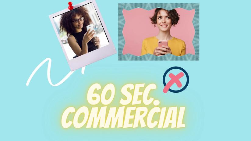 60 Second Commercials