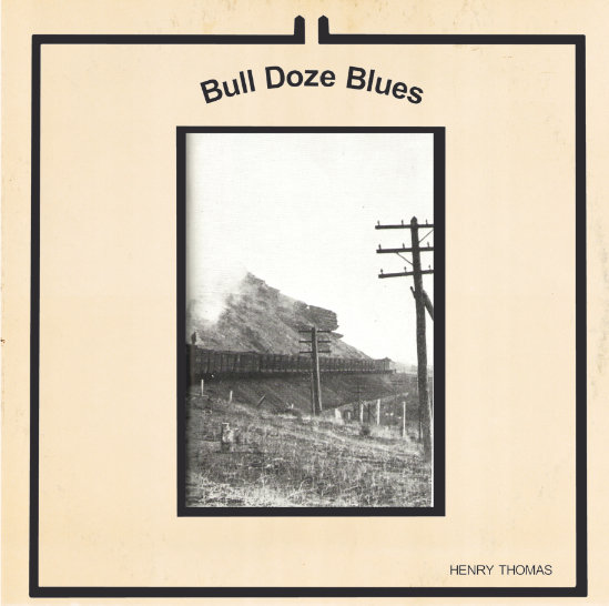 LA-004 Henry Thomas - Bull Doze Blues