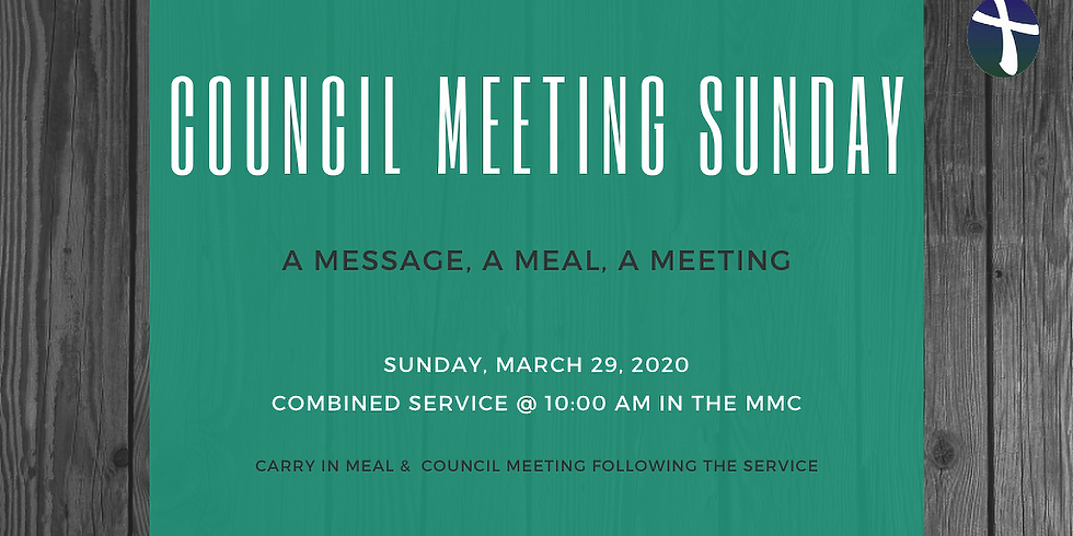 CANCELED Council Meeting Sunday: Message, Meal, Meeting