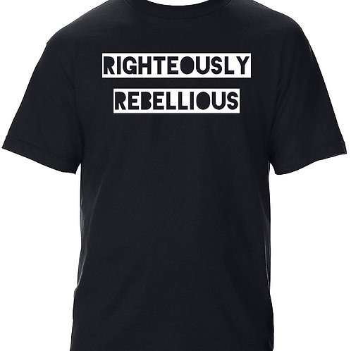 RIGHTEOUSLY REBELLIOUS
