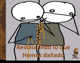 RESTAURANDO LO QUE HEMOS DANADO.png