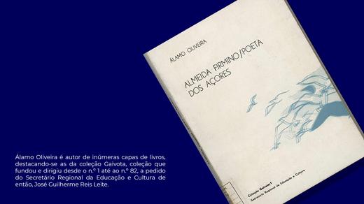 Almeida Firmino poeta dos Açores / Álamo Oliveira ; capa e arranjo gráfico Álamo Oliveira. - Angra do Heroísmo : Secretaria Regional da Educação e Cultura, 1978. - 139 p., 22 p. il. ; 21 cm. - (Gaivota ; 1)
