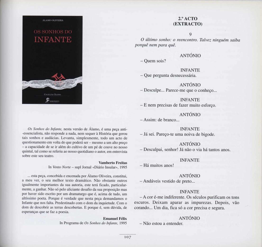 """Os sonhos do Infante / Álamo Oliveira. - Ponta Delgada : Jornal de Cultura, D.L. 1995. - 102 p. ; 21 cm. - (Teatro)  Imagem retirada do livro """"O meu coração é assim""""."""