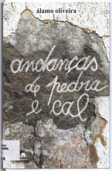 Andanças de pedra e cal / Álamo Oliveira. - 1.ª ed. - [Angra do Heroísmo] : BLU, 2010. - 59, [3] p. : il. ; 21 cm. - ISBN 978-972-8864-39-2