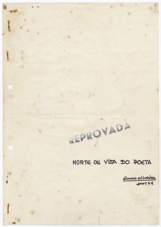 """Morte ou vida do poeta / Álamo Oliveira. - Jan. 1974. - 10 f. ; 30 cm. - No fim: """"30.5.72 alamo oliveira"""". - Dactiloescrito de peça de teatro com o carimbo da censura """"REPROVADA"""" (jan. 1974) e com sublinhados feitos pelo censor.  Col. particular Álamo Oliveira"""