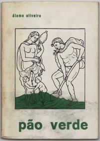 Pão verde / Álamo Oliveira. - Angra do Heroísmo : A. Oliveira, 1971. - 58, [2] p. ; 21 cm  Col. particular Álamo Oliveira