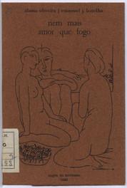Nem mais amor que fogo / Álamo Oliveira, Emanuel Jorge Botelho. - Angra do Heroísmo : Edições A. O./E. J. B., 1983. - 59 p. ; 16 cm