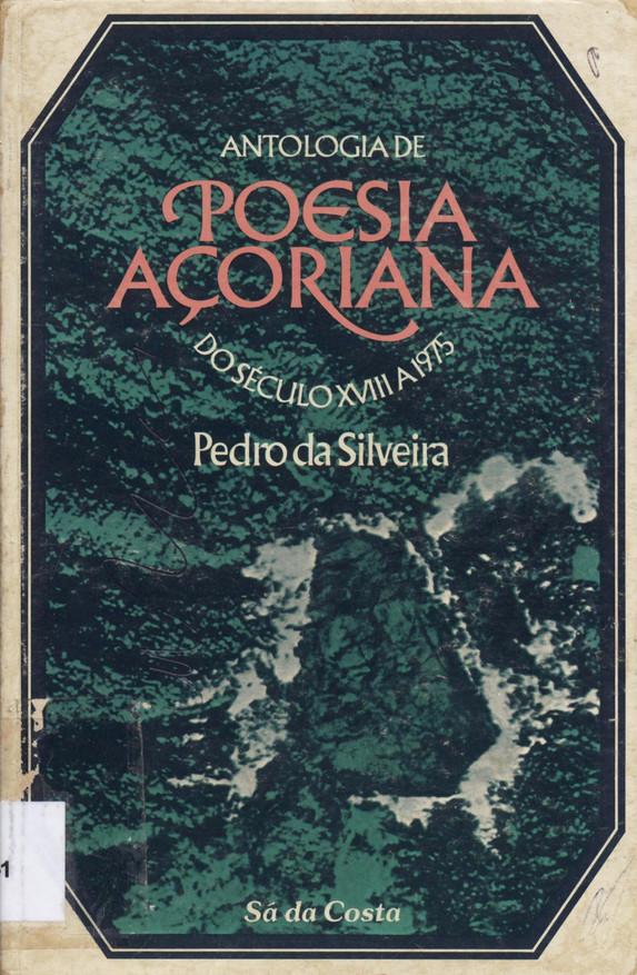 """ANTOLOGIA DE POESIA AÇORIANA DO SÉCULO XVIII A 1975 / sel., pref. e notas de Pedro da Silveira. - Lisboa : Sá da Costa, 1977. - Contém breve biobibliografia de Álamo Oliveira e excertos das obras: """"Pão verde""""; """"Poemas de(s)amor""""; """"Fábulas""""."""