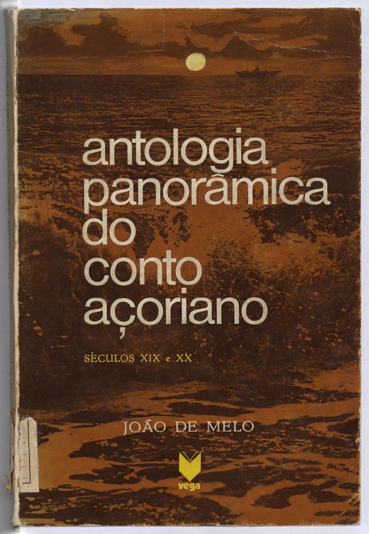"""ANTOLOGIA PANORÂMICA DO CONTO AÇORIANO : séculos XIX e XX / org., pref. e notas de João de Melo. - Lisboa : Vega, imp. 1978. - Contém o poema """"A catedral estava linda"""", de Álamo Oliveira."""
