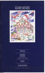 Impérios : ilha Terceira : (cantigas de fogo e água) / [pintura de] Álvaro Mendes, [poesia de] Álamo Oliveira. - [S.l.] : [s.n.], 2000. - XXL p. ; 36 cm  Col. particular Álamo Oliveira