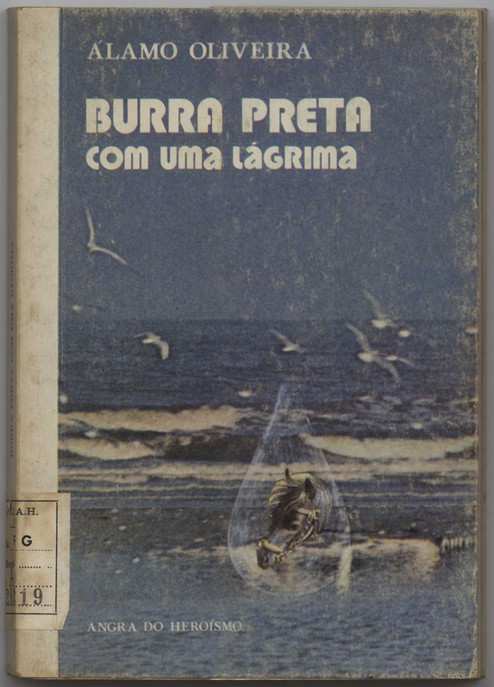 Burra preta com uma lágrima / Álamo Oliveira. - [1.ª ed.]. - Angra do Heroísmo : A. Oliveira, 1982. - 169 p. ; 19 cm