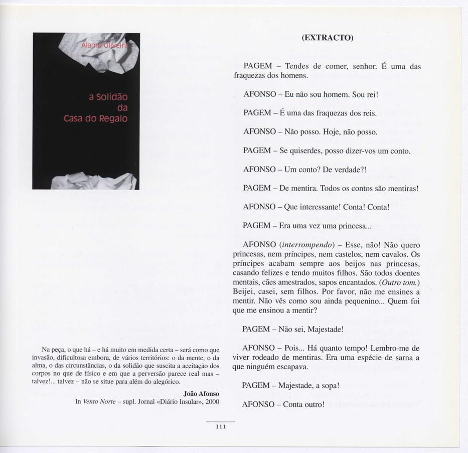 """A solidão da Casa do Regalo ; Almeida Garrett-ninguém / Álamo Oliveira ; capa de Álamo Oliveira. - Lisboa : Salamandra, 2000. - 96, [3] p. ; 21 cm. - (Garajau ; 71)  A solidão da Casa do Regalo foi Prémio """"Almeida Garrett"""" - Direcção Regional da Cultura/1999 - Açores.  Imagem retirada do livro """"O meu coração é assim""""."""